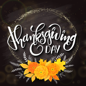 Cut off date for Thanksgiving Day